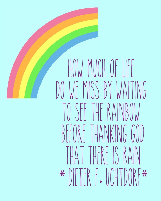 Uchtdorf Rainbow Quote